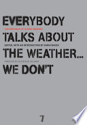 Everybody Talks About the Weather       We Don t