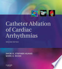 Catheter Ablation of Cardiac Arrhythmias E-book