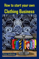 How to Start Your Own Clothing Business  Earn Money with Fashion  Cloths and Fashion  Clothing Brands  Clothes Making  Clothing Construction  Making C
