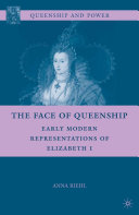 The Face of Queenship: Early Modern Representations of ...
