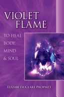Violet Flame to Heal Body, Mind and Soul [Pdf/ePub] eBook