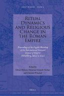 Ritual Dynamics and Religious Change in the Roman Empire