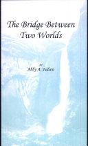 The Bridge Between Two Worlds