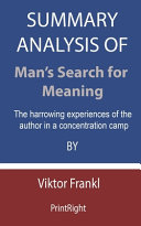 Summary Analysis Of Man s Search for Meaning Book