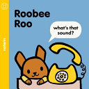 Roobee Roo What s That Sound  Book