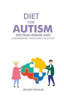 Diet for Autism Spectrum Disease  Asd