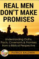 Real Men Don't Make Promises
