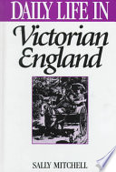 """Daily Life in Victorian England"" by Sally Mitchell"