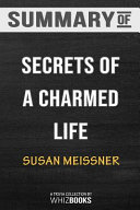 Summary of Secrets of a Charmed Life Book