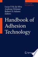 """Handbook of Adhesion Technology"" by Lucas F. M. da Silva, Andreas Öchsner, Robert D. Adams"