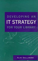 Developing an IT Strategy for Your Library