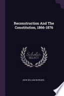 Reconstruction and the Constitution, 1866-1876
