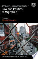 Research Handbook On The Law And Politics Of Migration