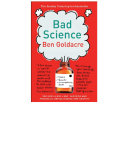 Bad Science, Ben Goldacre, 2008