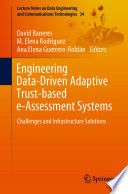 Engineering Data-Driven Adaptive Trust-based e-Assessment Systems