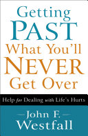 Getting Past What You'll Never Get Over
