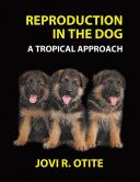 Reproduction In The Dog A Tropical Approach