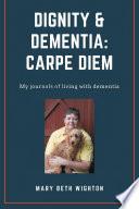 Dignity Dementia Carpe Diem