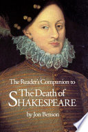 Reader S Companion To The Death Of Shakespeare