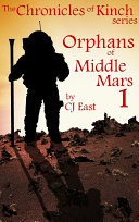 Orphans of Middle Mars  Part 1