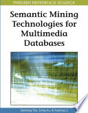 Semantic Mining Technologies for Multimedia Databases Book