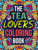 The Tea Lovers Coloring Book