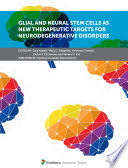 Glial and Neural Stem Cells as New Therapeutic Targets for Neurodegenerative Disorders