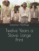 Twelve Years a Slave  Large Print Book