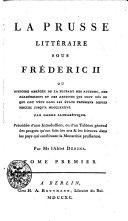 La Prusse littéraire sous Frederic II ou histoire abrégée de la plupart des auteurs