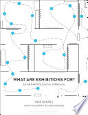 What are Exhibitions for  An Anthropological Approach