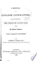 A Manual of English Literature  and of the History of the English Language  from the Norman Conquest  with Numerous Specimens Book