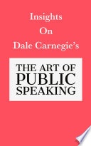 Insights on Dale Carnegie s The Art of Public Speaking
