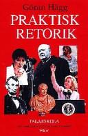 Praktisk retorik: med klassiska och moderna exempel; Göran Hägg; 1998