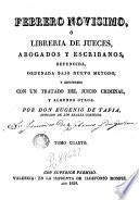 Febrero novisimo, ó Libreria de jueces, abogados, escribanos y medicos legalistas, 4