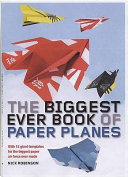 The Biggest Ever Book of Paper Planes Book