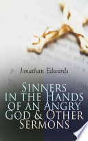Sinners in the Hands of an Angry God   Other Sermons Book PDF