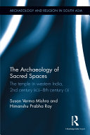 The Archaeology of Sacred Spaces: The Temple in Western India, 2nd ...