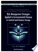 Risk Management Strategies Applied To Environmental Cleanup In Central And Eastern Europe   Proceedings Of The International School Of Innovative Technologies For Cleaning The Environment