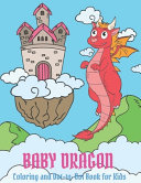 Baby Dragon Coloring and Dot to Dot Book for Kids