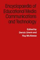 The Encyclopaedia of Educational Media Communications & Technology