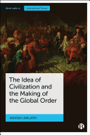 The Idea of Civilization and the Making of the Global Order [Pdf/ePub] eBook