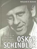 Oskar Schindler in the Eyes of Cracovian Jews Rescued by Him