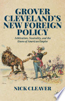 Grover Cleveland s New Foreign Policy
