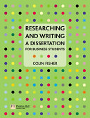 Researching and Writing a Dissertation for Business Students