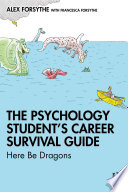 The Psychology Student   s Career Survival Guide