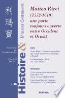 Histoire et Missions Chrétiennes N-018. Matteo Ricci (1552-1610). Une porte toujours ouverte entre Occident et Orient