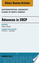 Advances in ERCP  An Issue of Gastrointestinal Endoscopy Clinics  Book