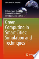 Green Computing in Smart Cities  Simulation and Techniques