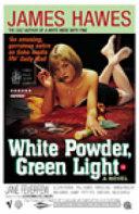 Read Online White Powder, Green Light For Free