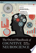 The Oxford Handbook of Cognitive Neuroscience, Volume 1